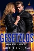 Gesetzlos ebook by Michelle St. James