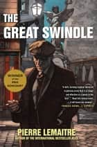 The Great Swindle ebook by Pierre Lemaitre