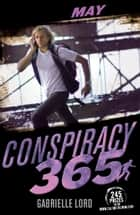 Conspiracy 365: May ebook by Gabrielle Lord