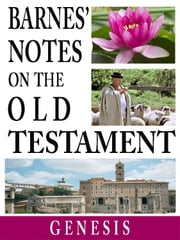Barnes' Notes on the Old Testament-Book of Genesis ebook by Albert Barnes