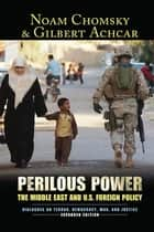 Perilous Power ebook by Noam Chomsky,Gilbert Achcar,Stephan R. Shalom