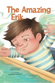 The Amazing Erik ebook by Mike Huber,Joseph Cowman
