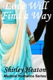 Love Will Find a Way (Medical Romance Series)