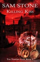 Killing Kiss ebook by Sam Stone