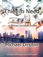 Thief in Need ebook by MIchael Dirubio