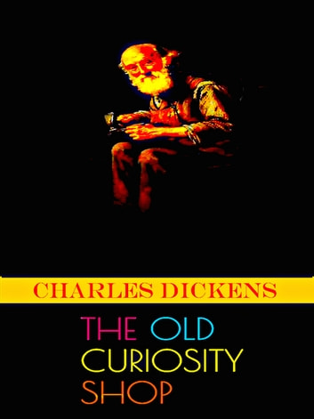 The Old Curiosity Shop ebook by Charles Dicens