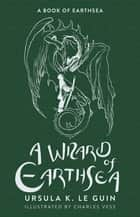 A Wizard of Earthsea - The First Book of Earthsea ebook by