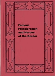 Famous Frontiersmen and Heroes of the Border ebook by Charles H. L. Johnston