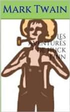 Les Aventures de Huck Finn ebook by Mark Twain, William Little Hughes