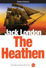 The Heathen ebook by Jack London and The Editors of New Word City