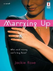 Marrying Up (Mills & Boon Silhouette) ebook by Jackie Rose