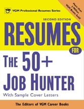 Resumes for the 50+ Job Hunter, 2nd Ed. ebook by Editors of VGM Career Books