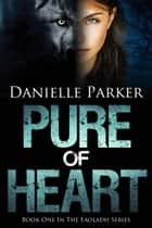 Pure of Heart ebook by Danielle Parker