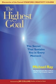 The Highest Goal - The Secret That Sustains You in Every Moment ebook by Michael Ray