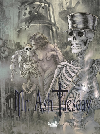 Mr Ash. Tuesday - Volume 3 - The Land of Tears ebook by Liberge,Liberge