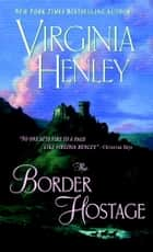 The Border Hostage ebook by Virginia Henley