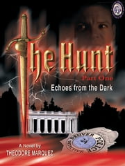 The Hunt Part 1 -- Echoes From the Dark ebook by Theodore Marquez,Russell King