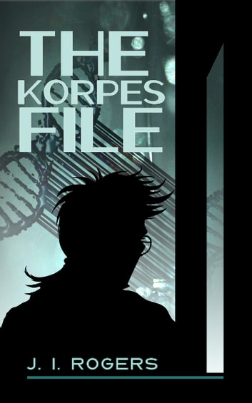 The Korpes File ebook by J. I. Rogers