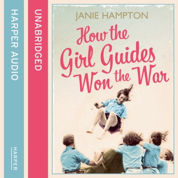 How the Girl Guides Won the War audiobook by Janie Hampton