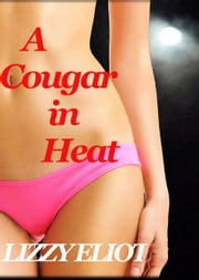 A Cougar in Heat ebook by Lizzy Eliot