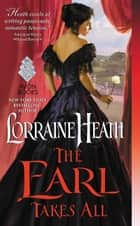 The Earl Takes All - A Hellions of Havisham Novel ebook by