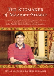The Rugmaker of Mazar-e-Sharif ebook by Najaf Mazari,Robert Hillman
