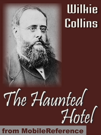 The Haunted Hotel: A Mystery Of Modern Venice (Mobi Classics) 電子書 by Wilkie Collins