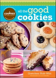 Cookies for Kids' Cancer - All the Good Cookies ebook by Gretchen Holt-Witt