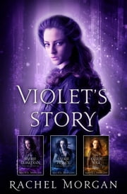 Creepy Hollow: Violet's Story (Books 1, 2 & 3) 電子書籍 Rachel Morgan