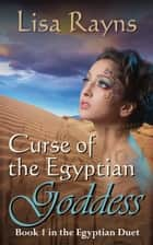 Curse of the Egyptian Goddess ebook by Lisa Rayns