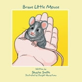 Brave Little Mouse ebook by Shaylee Smith