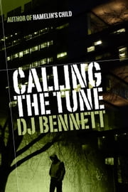 Calling the Tune - Hamelin's Child, #3 ebook by DJ Bennett