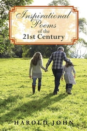 Inspirational Poems of the 21st Century ebook by Harold John