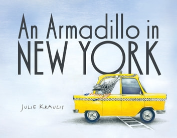 An Armadillo in New York ebook by Julie Kraulis
