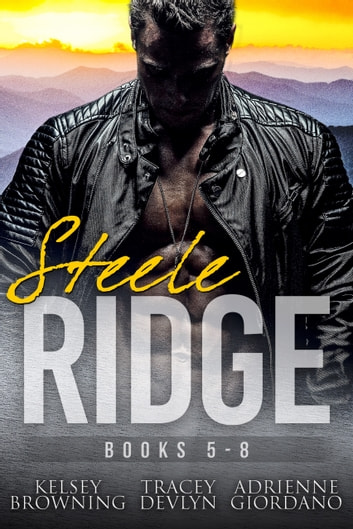 Steele Ridge Box Set 2 (Books 5-8) ebook by Kelsey Browning,Tracey Devlyn,Adrienne Giordano