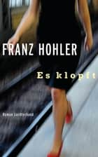 Es klopft - Roman ebook by Franz Hohler