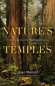 Nature's Temples - The Complex World of Old-Growth Forests ebook by Kobo.Web.Store.Products.Fields.ContributorFieldViewModel