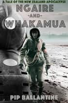 Ngaire and Whakamua ebook by Pip Ballantine