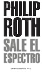 Sale el espectro ebook by Philip Roth