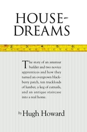 House-Dreams ebook by Hugh Howard