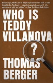 Who is Teddy Villanova? ebook by Thomas Berger