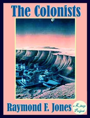 The Colonists ebook by Raymond F. Jones