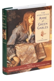 The Annotated Anne of Green Gables ebook by L. M. Montgomery,Wendy Elizabeth Barry,Margaret Anne Doody,Mary Doody Jones