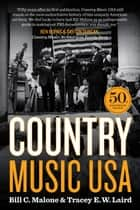 Country Music USA - 50th Anniversary Edition ebook by Bill C. Malone, Tracey Laird