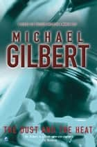 The Dust and The Heat ebook by Michael Gilbert