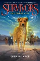 Survivors #1: The Empty City ebook by Erin Hunter