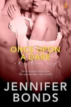 Once Upon a Dare ebook by Jennifer Bonds