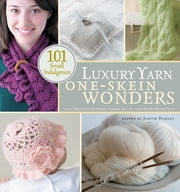 Luxury Yarn One-Skein Wonders ebook by Judith Durant