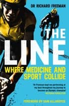 The Line - Where Medicine and Sport Collide ebook by Dr Richard Freeman