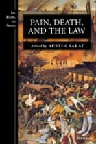 Pain, Death, and the Law ebook by Austin Sarat
